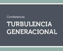 Conferencia: Turbulencia Generacional