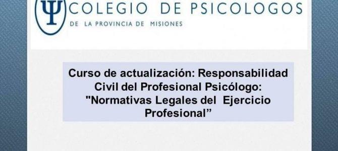 """CURSO DE ACTUALIZACIÓN: RESPONSABILIDAD CIVIL DEL PROFESIONAL PSICÓLOGO: """"NORMATIVAS LEGALES DEL EJERCICIO PROFESIONAL"""""""