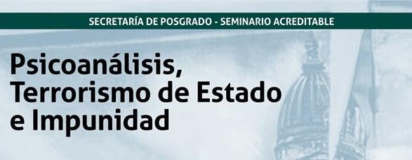 Seminario Acreditable: Psicoanálisis, Terrorismo de Estado e Impunidad