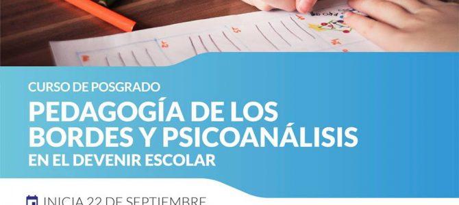 """Curso de Posgrado """"Pedagogía de los bordes y Psicoanálisis en el devenir escolar"""""""