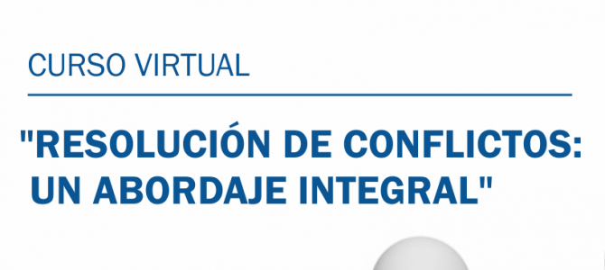 "Curso virtual: ""Resolución de Conflictos: Un abordaje Integral"""