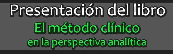 """Presentación del libro """"El Método Clínico en la Perspectiva Analítica"""" del Dr. Gabriel Lombardi"""