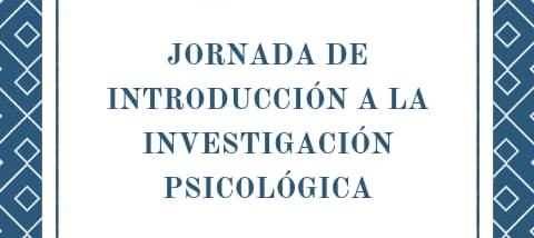 Jornada de Introducción a la Investigación Psicológica