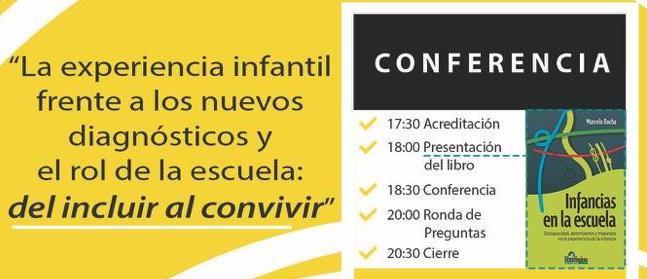 """Conferencia """"La experiencia infantil frente a los nuevos diagnósticos y el rol de la escuela: del incluir al convivir"""""""