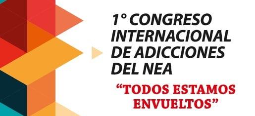 I Congreso Internacional  de Adicciones del NEA