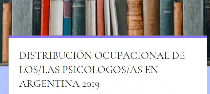Encuesta Nacional sobre la Distribución Ocupacional de los Psicólogos en Argentina – Fac. Psicología UBA
